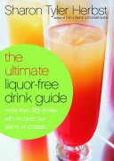 The Ultimate Liquor Free Drink Guide Book