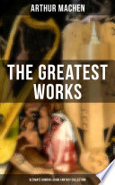 The Greatest Works of Arthur Machen   Ultimate Horror   Dark Fantasy Collection