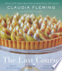 """The Last Course: A Cookbook"" by Claudia Fleming, Melissa Clark, Danny Meyer, Tom Colicchio"