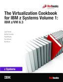 The Virtualization Cookbook for IBM z Systems Volume 1  IBM z VM 6 3