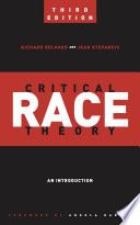 Critical Race Theory  Third Edition  Book