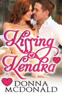 Kissing Kendra  Romantic Comedy  Contemporary Romance  Humor