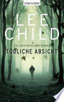 Tödliche Absicht  : Ein Jack-Reacher-Roman