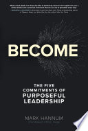 Become  The Five Commitments of Purposeful Leadership