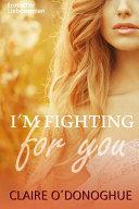 I ́M FIGHTING for you (erotischer Liebesroman)