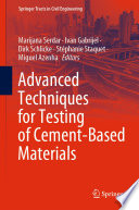 Advanced Techniques for Testing of Cement Based Materials
