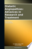 Diabetic Angiopathies  Advances in Research and Treatment  2011 Edition