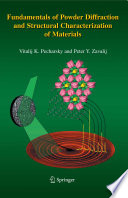 """Fundamentals of Powder Diffraction and Structural Characterization of Materials"" by Vitalij Pecharsky, Peter Zavalij"