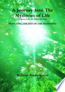 A Journey Into The Mysteries Of Life Lessons From The World Beyond Book One The End Of The Beginning