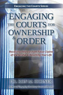 Engaging the Courts of Heaven for Ownership & Order