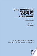 One Hundred Years Of Sci Tech Libraries