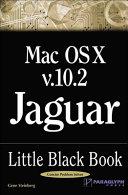 Mac OS X Version 10  2 Jaguar Little Black Book