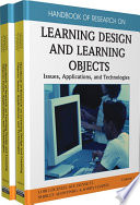 Handbook of Research on Learning Design and Learning Objects  Issues  Applications  and Technologies