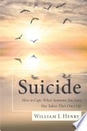 Suicide  How to Cope When Someone You Love Has Taken Their Own Life Book