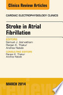 Stroke in Atrial Fibrillation  An Issue of Cardiac Electrophysiology Clinics  Book
