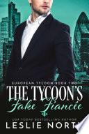 The Tycoon s Fake Fianc  e Book