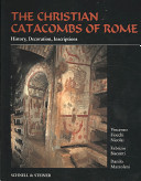 The Christian Catacombs of Rome