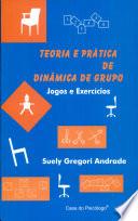 Teoria E Pratica de Dinamica de Grupo: Jogos E