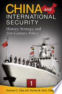 China and International Security: History, Strategy, and 21st-Century Policy [3 volumes]  : History, Strategy, and 21st-Century Policy