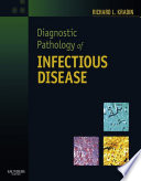Diagnostic Pathology of Infectious Disease E Book