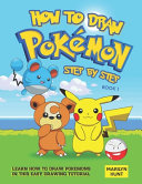 How to Draw Pokemon Step by Step Book 1 Book
