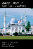 Asian Islam in the 21st Century