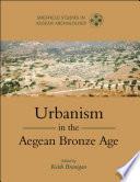 Urbanism in the Aegean Bronze Age