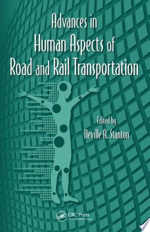 Advances+in+Human+Aspects+of+Road+and+Rail+Transportation