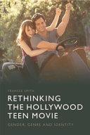 Rethinking the Hollywood Teen Movie