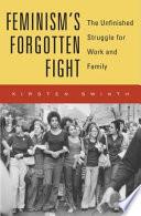Feminism's Forgotten Fight