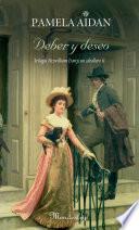 Deber y deseo  : Trilogía Fitzwilliam Darcy, un caballero II