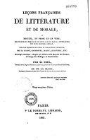 Leçons françaises de littérature et de morale , ou recueil, en prose et en vers, des plus beaux morceaux de notre langue...des deux derniers siècles