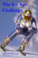 The Ice Age Challenge