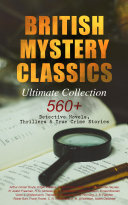 British Mystery Classics Ultimate Collection 560 Detective Novels Thrillers True Crime Stories