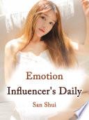Emotion Influencer's Daily Life