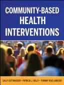 Community Based Health Interventions