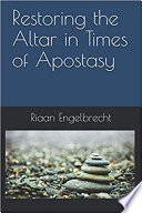 Restoring the Altar in Times of Apostasy