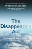 The Disappearing Act: The Impossible Case of MH370 Pdf/ePub eBook