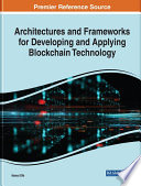 Architectures And Frameworks For Developing And Applying Blockchain Technology Book PDF