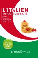 L'italien en toute simplicité - Grand débutant - Partie 1 sur 2 - Série 1 de 3 ebook