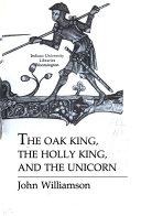 The Oak King  the Holly King  and the Unicorn