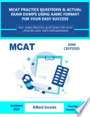 MCAT Practice Questions   Actual Exam Dumps using AAMC format for your easy success Book