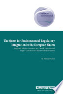 The Quest for Environmental Regulatory Integration in the European Union