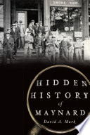 Hidden History of Maynard