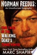 Norman Reedus  True Tales of The Walking Dead   s Zombie Hunter