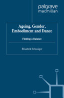 Ageing  Gender  Embodiment and Dance