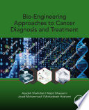 Bio-Engineering Approaches to Cancer Diagnosis and Treatment