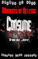 #18 Shades of Gray: Moments Of Revenge- Consume Their Joy