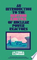 An Introduction to the Neutron Kinetics of Nuclear Power Reactors Book