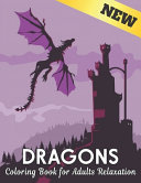 Dragons Coloring Book for Adults Relaxation